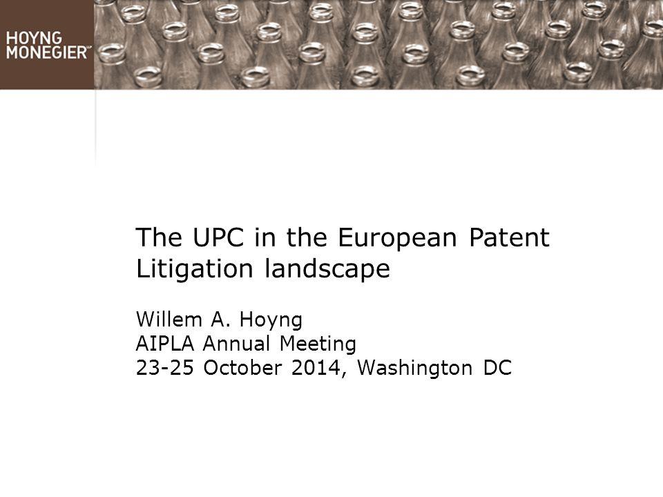 The UPC in the European Patent Litigation landscape