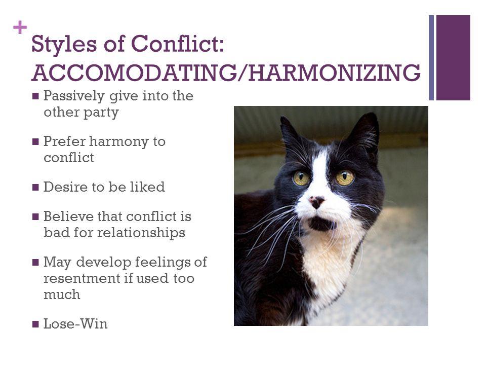 Styles of Conflict: ACCOMODATING/HARMONIZING