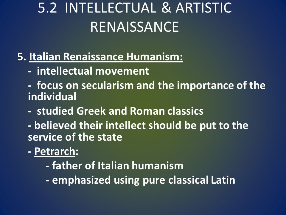 5.2 INTELLECTUAL & ARTISTIC RENAISSANCE
