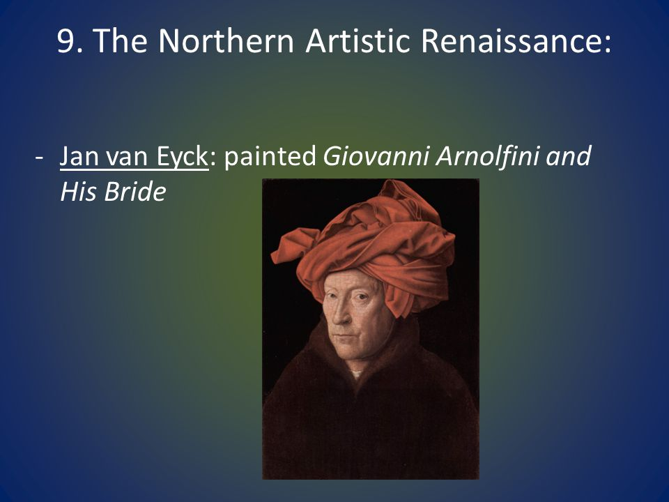 9. The Northern Artistic Renaissance: