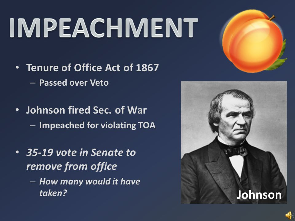 IMPEACHMENT Johnson Tenure of Office Act of 1867