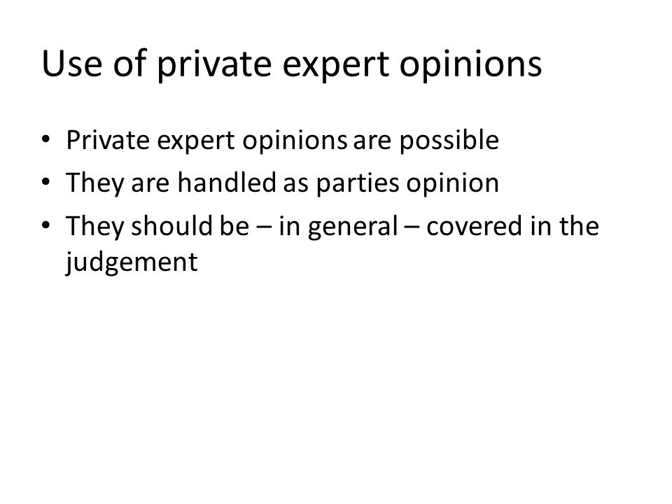 Use of private expert opinions