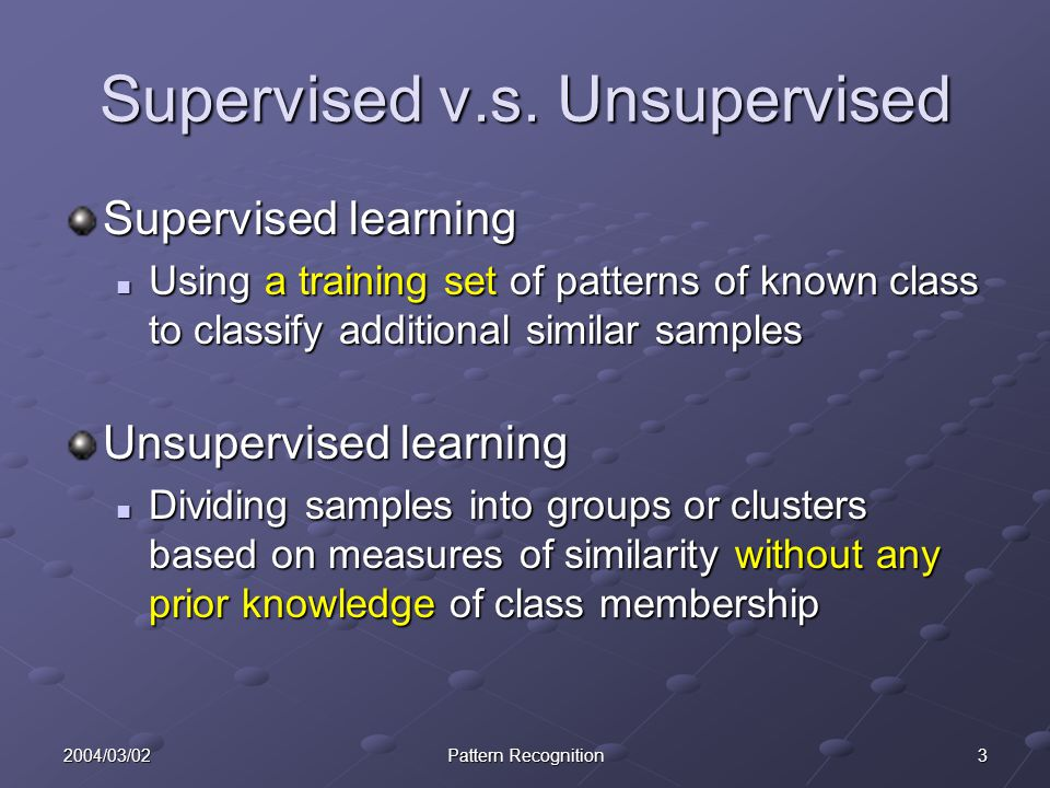 Supervised v.s. Unsupervised