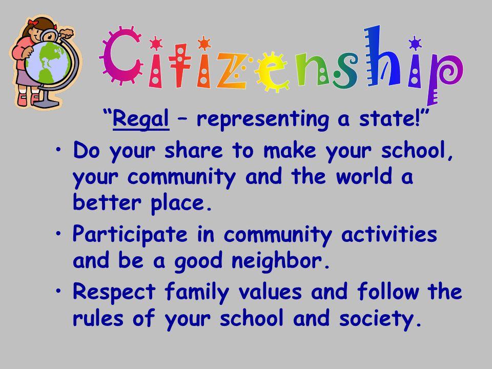Regal – representing a state!