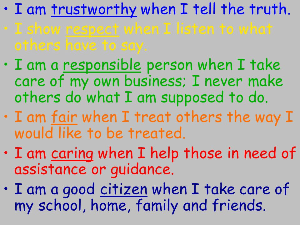 I am trustworthy when I tell the truth.