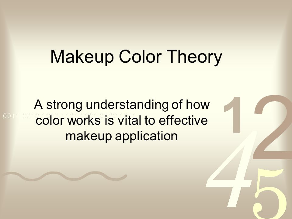 Makeup Color Theory A strong understanding of how color works is vital to effective makeup application.