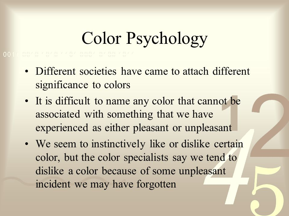 Color Psychology Different societies have came to attach different significance to colors.