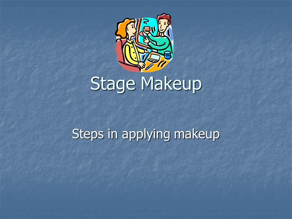 Steps in applying makeup