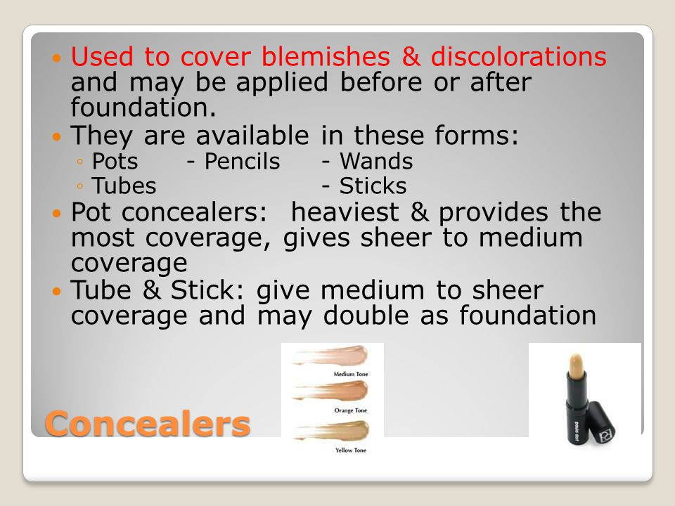 Used to cover blemishes & discolorations and may be applied before or after foundation.