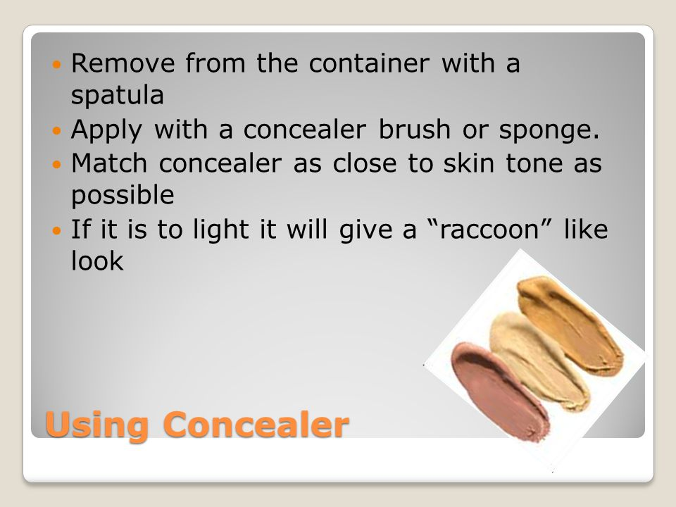Using Concealer Remove from the container with a spatula
