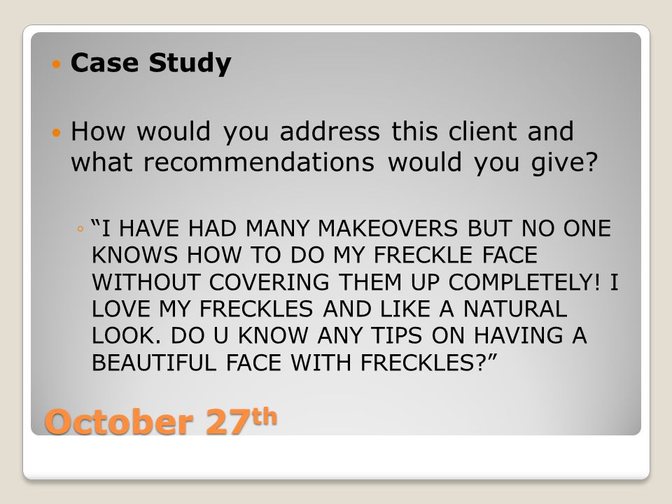 Case Study How would you address this client and what recommendations would you give