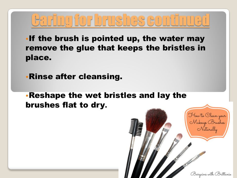 Caring for brushes continued