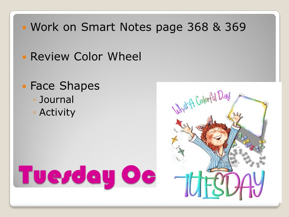 Tuesday Oct 30 Work on Smart Notes page 368 & 369 Review Color Wheel