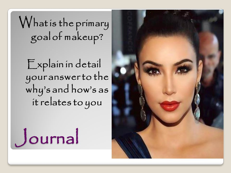 What is the primary goal of makeup