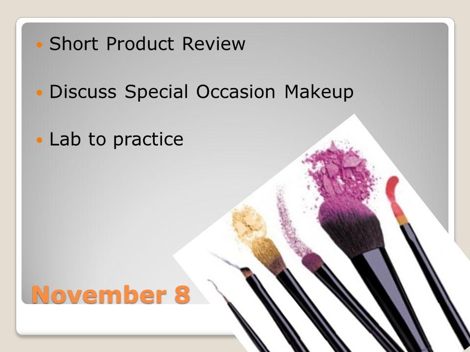 November 8 Short Product Review Discuss Special Occasion Makeup