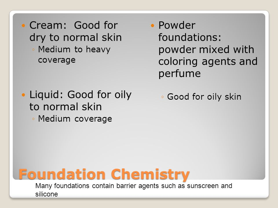 Foundation Chemistry Cream: Good for dry to normal skin