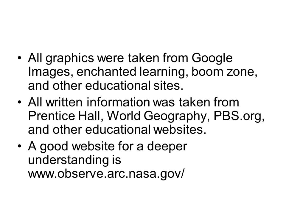 All graphics were taken from Google Images, enchanted learning, boom zone, and other educational sites.