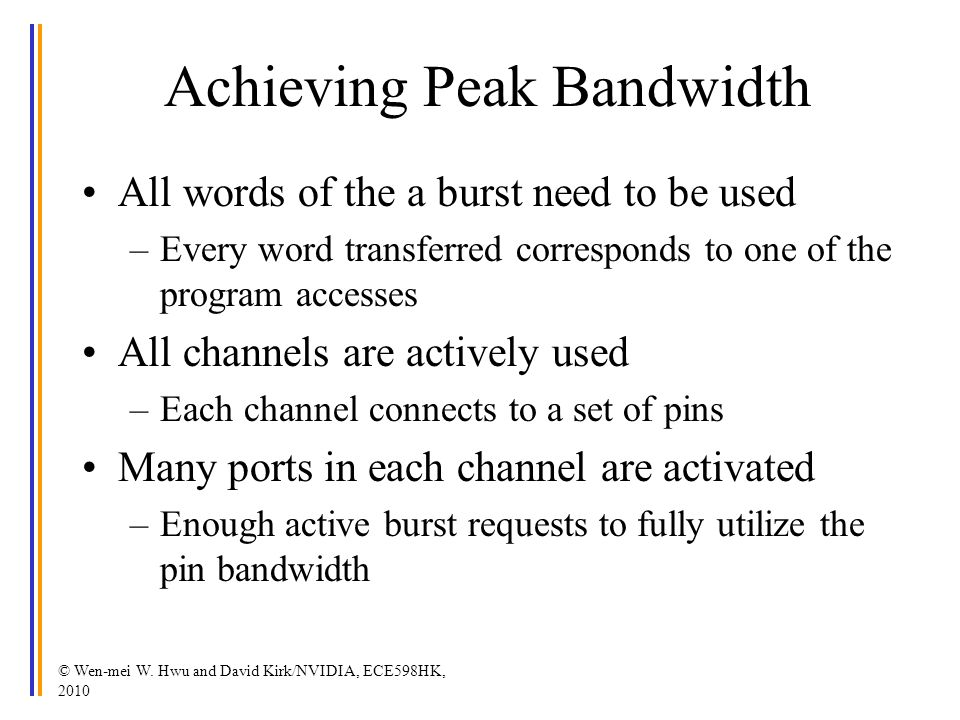 Achieving Peak Bandwidth