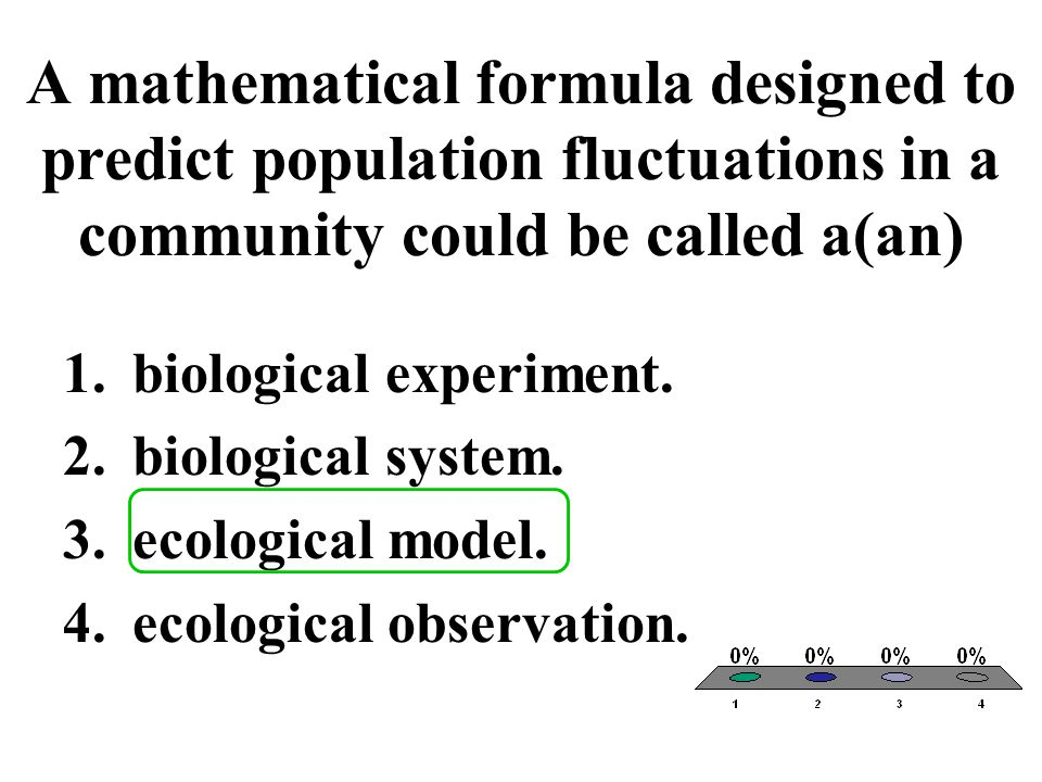 A mathematical formula designed to predict population fluctuations in a community could be called a(an)
