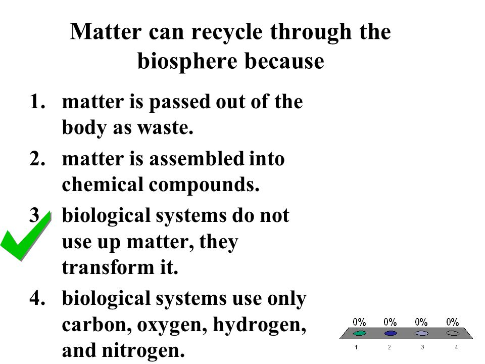 Matter can recycle through the biosphere because
