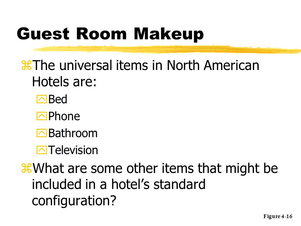 Guest Room Makeup The universal items in North American Hotels are: