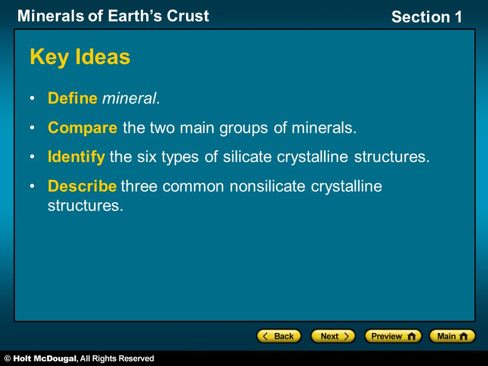 Key Ideas Define mineral. Compare the two main groups of minerals.