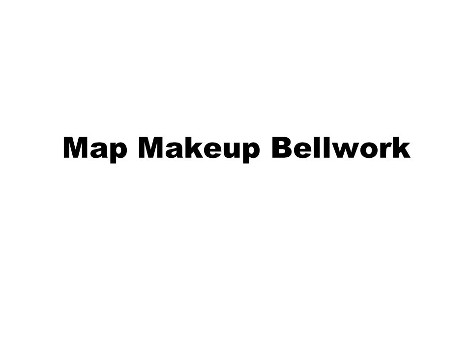 Map Makeup Bellwork