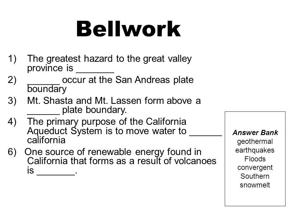 Bellwork The greatest hazard to the great valley province is _______