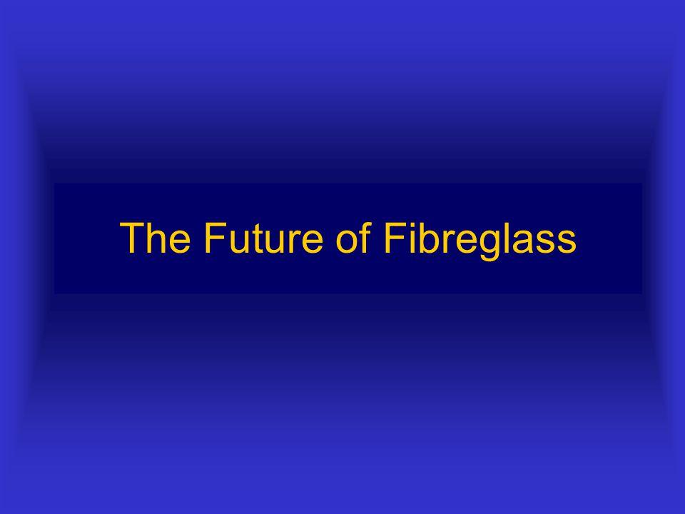 The Future of Fibreglass
