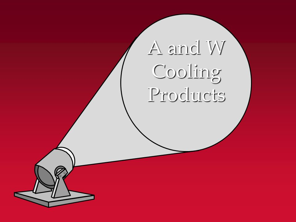 A and W Cooling Products