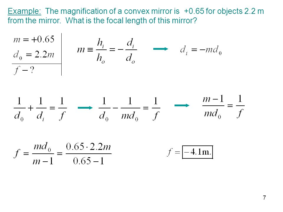 Example: The magnification of a convex mirror is +0. 65 for objects 2