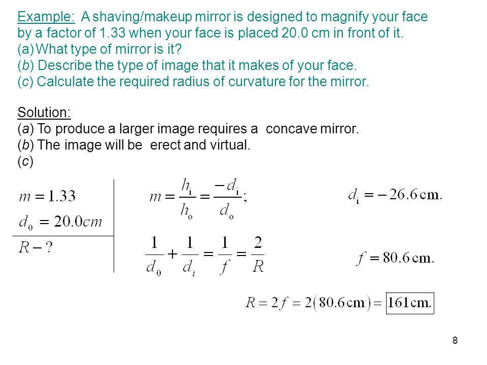 Example: A shaving/makeup mirror is designed to magnify your face