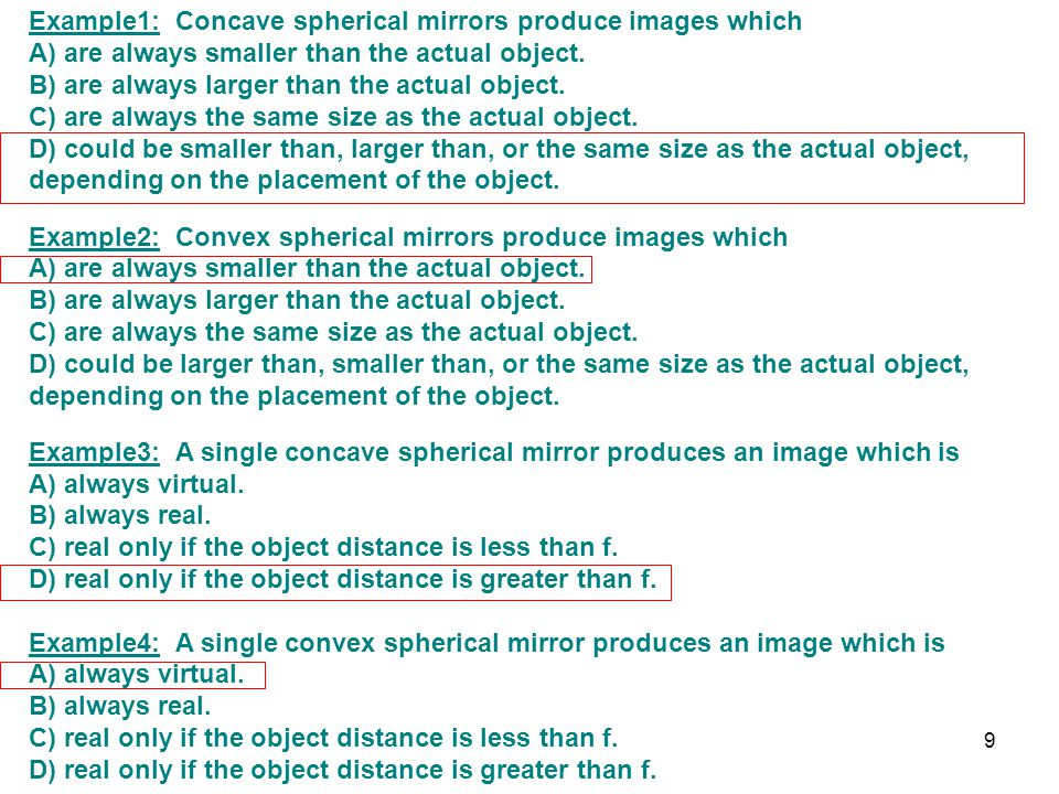 Example1: Concave spherical mirrors produce images which