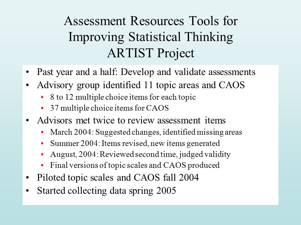 Assessment Resources Tools for Improving Statistical Thinking ARTIST Project
