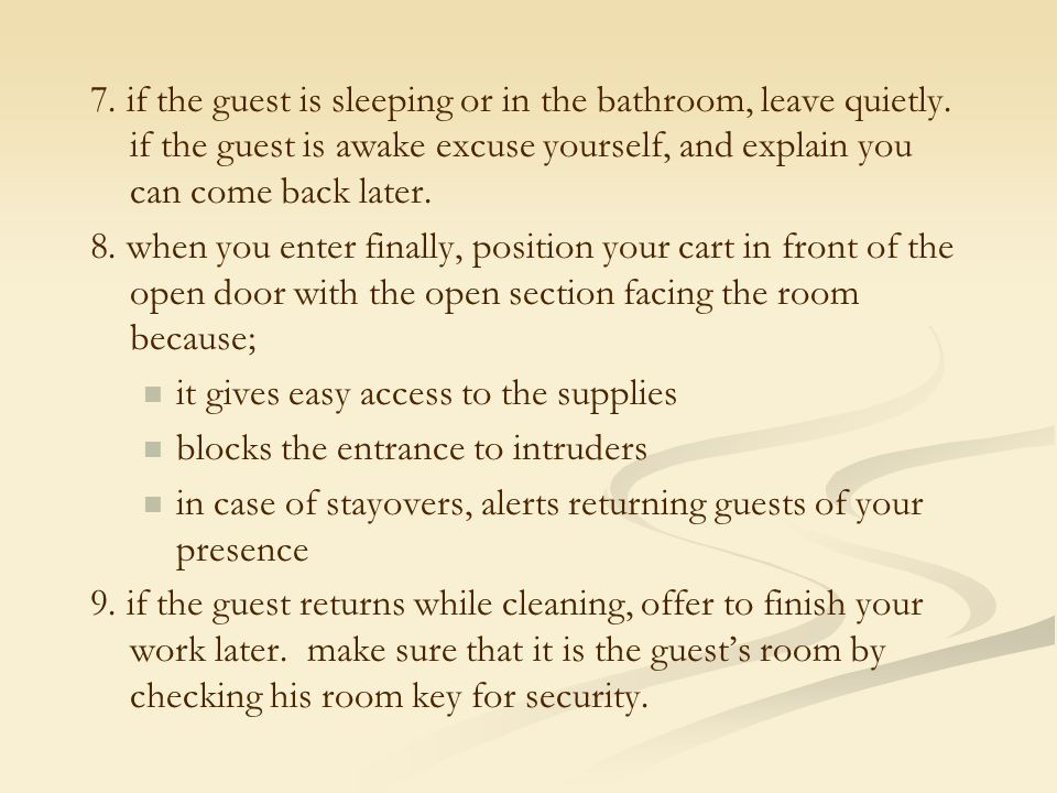 7. if the guest is sleeping or in the bathroom, leave quietly
