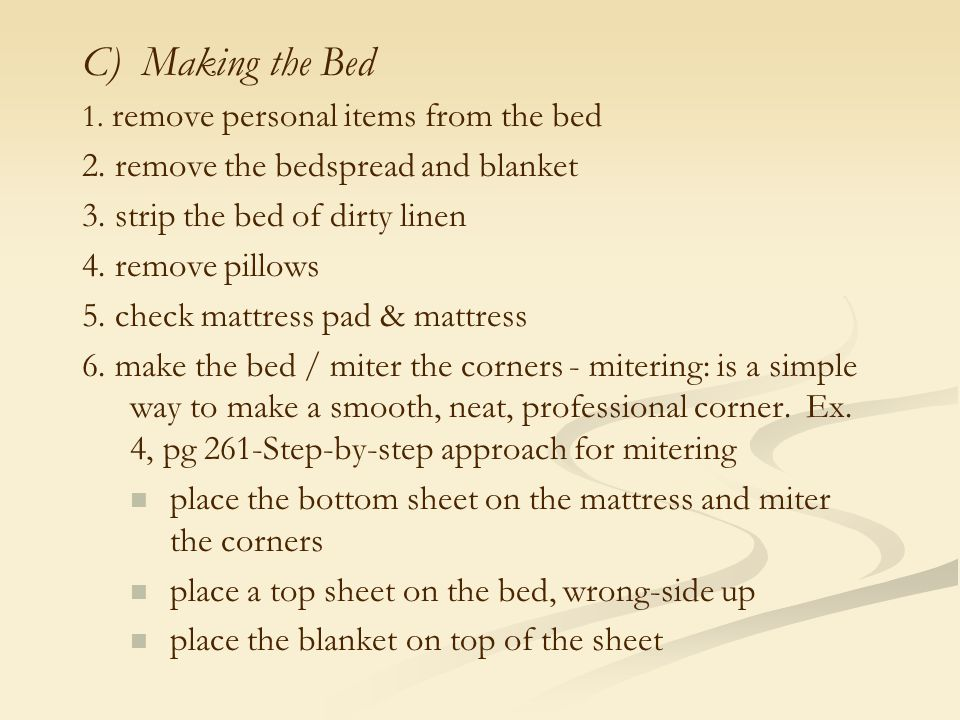 C) Making the Bed 2. remove the bedspread and blanket