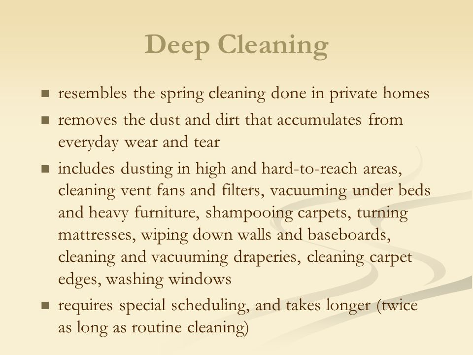 Deep Cleaning resembles the spring cleaning done in private homes