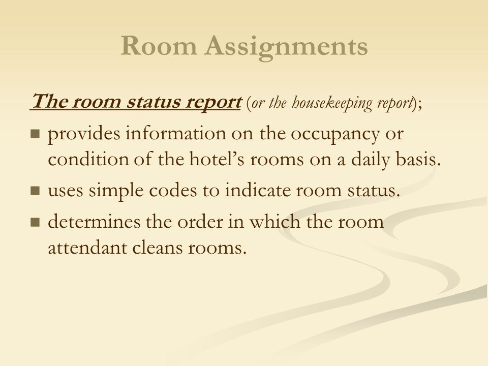 Room Assignments The room status report (or the housekeeping report);