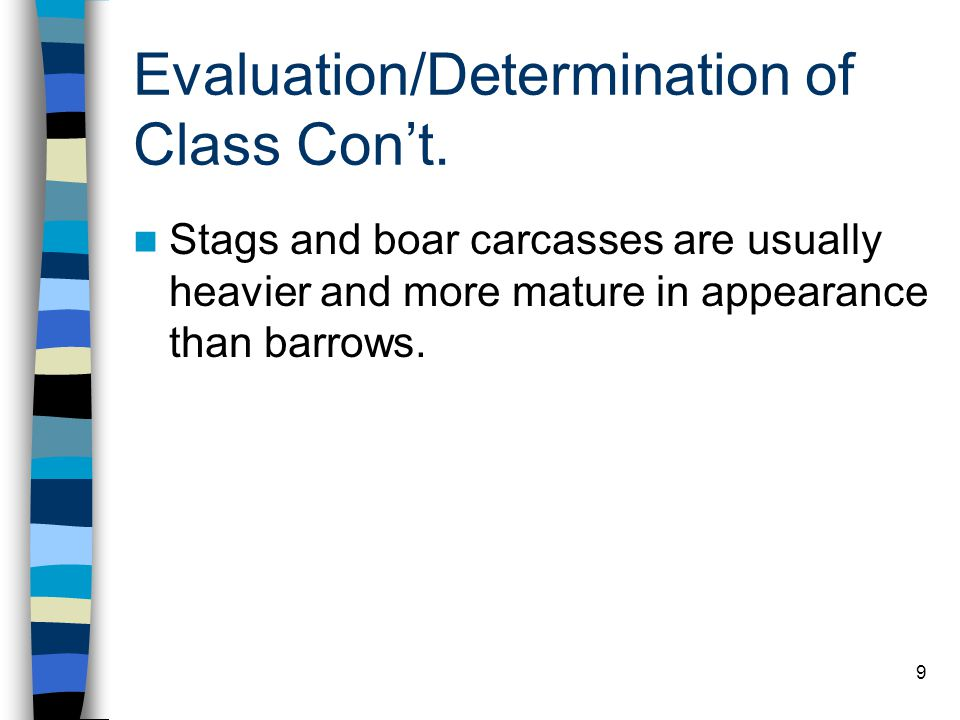 Evaluation/Determination of Class Con't.