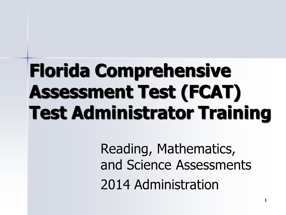 Reading, Mathematics, and Science Assessments 2014 Administration