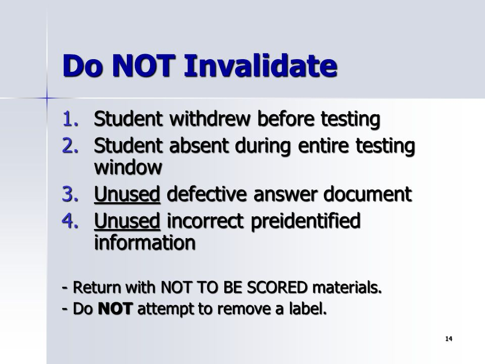Do NOT Invalidate Student withdrew before testing
