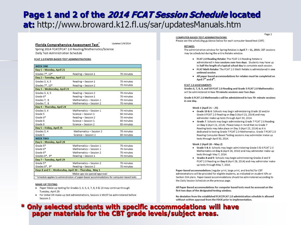 Page 1 and 2 of the 2014 FCAT Session Schedule located at: http://www