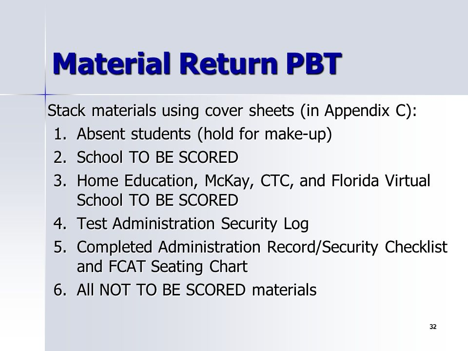 Material Return PBT Stack materials using cover sheets (in Appendix C): Absent students (hold for make-up)