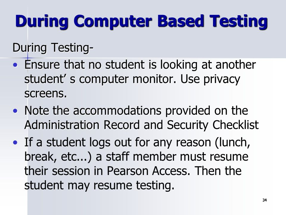During Computer Based Testing