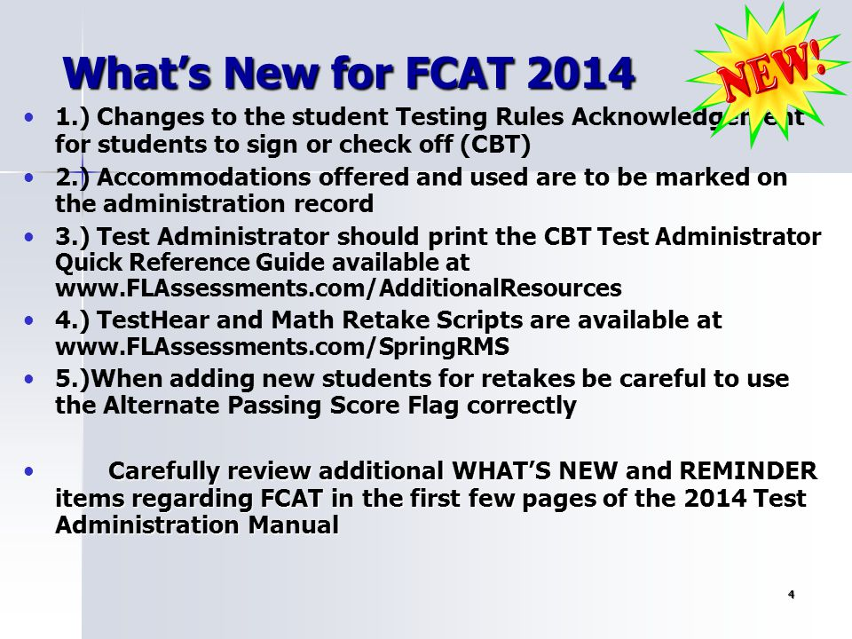 What's New for FCAT 2014 1.) Changes to the student Testing Rules Acknowledgement for students to sign or check off (CBT)