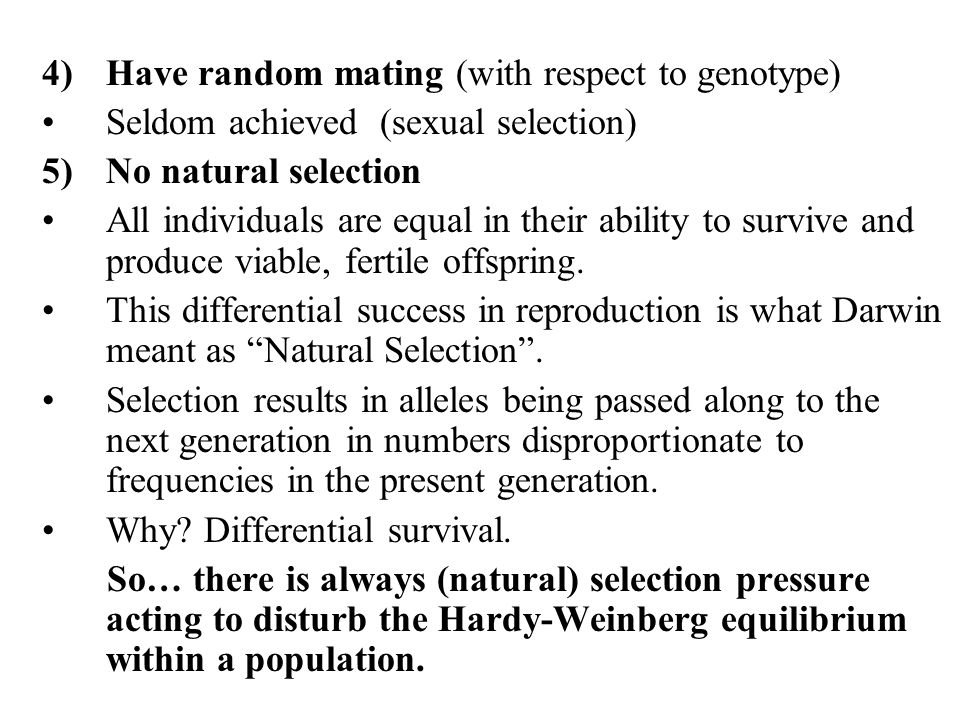 Have random mating (with respect to genotype)