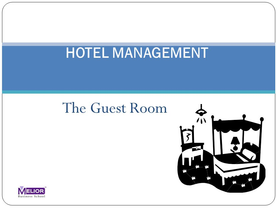 HOTEL MANAGEMENT The Guest Room