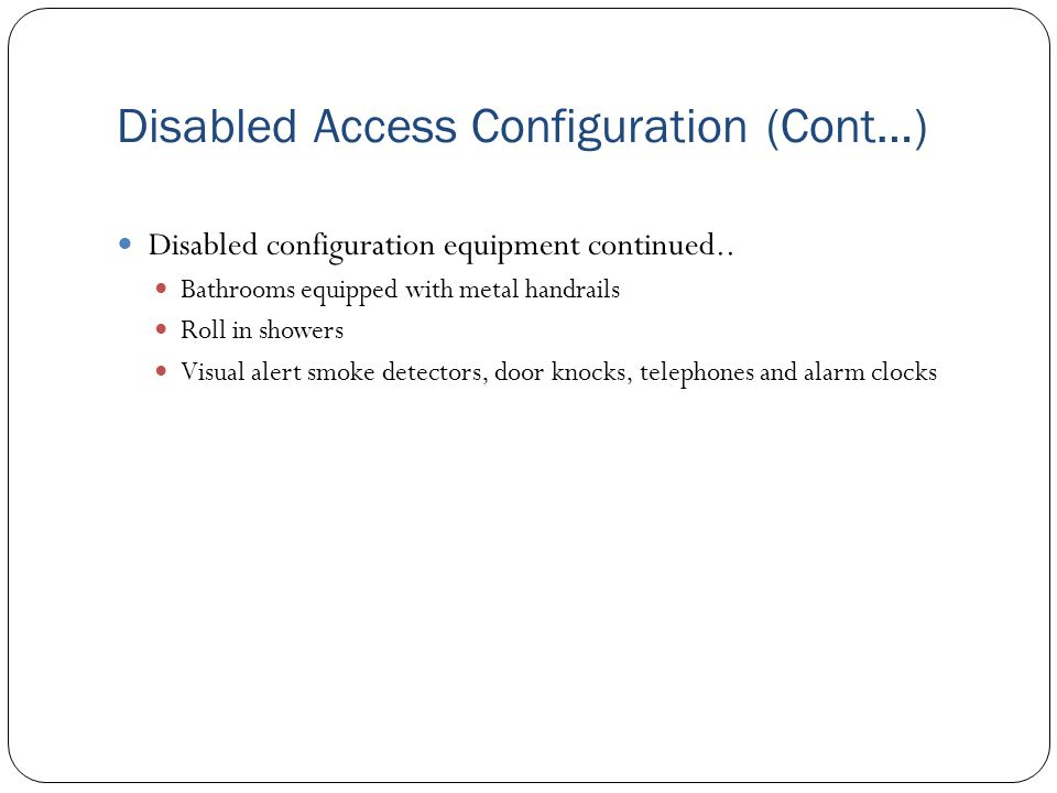 Disabled Access Configuration (Cont…)