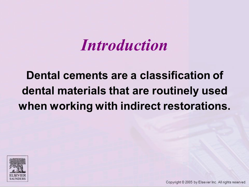 Introduction Dental cements are a classification of dental materials that are routinely used when working with indirect restorations.