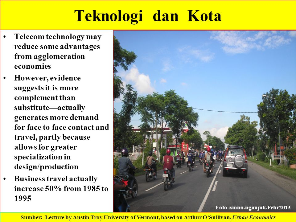Teknologi dan Kota Telecom technology may reduce some advantages from agglomeration economies.